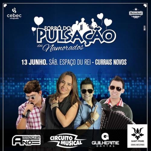 PULSAÇÃO DOS NAMORADOS: Hoje é dia de se apaixonar e dançar muito forró com Circuito, Guilherme e ArrochaNó
