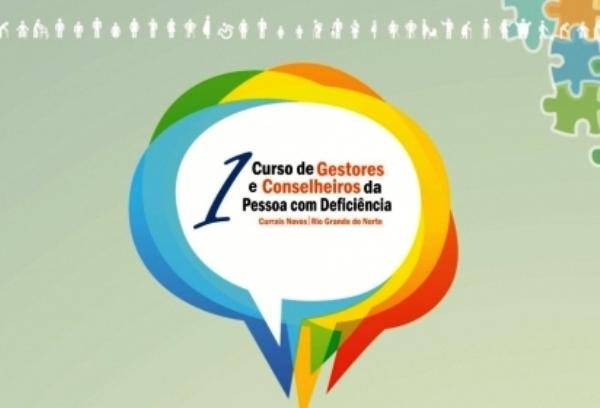 1º Curso de gestores e conselheiros da pessoa com deficiência tem início no próximo dia 26 em Currais Novos