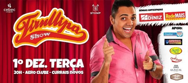 TIRULLIPA: Iniciada venda de ingressos para o melhor show de humor do Brasil